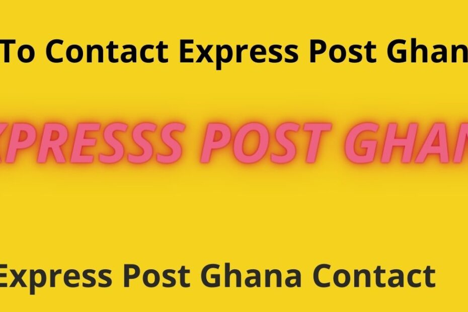 How To Contact Express Post Ghana