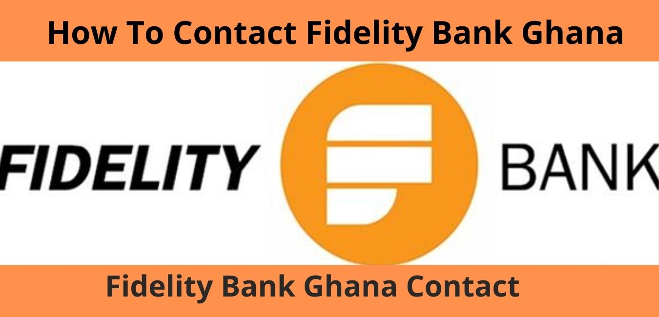 How To Contact Fidelity Bank Ghana