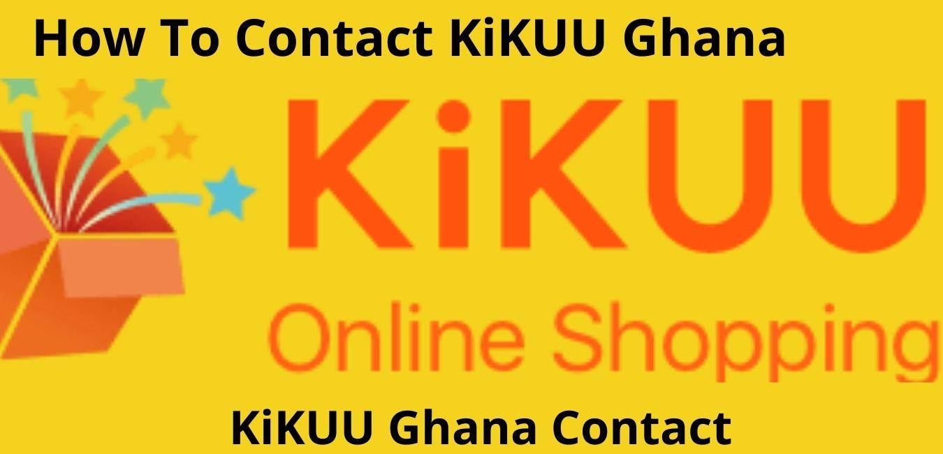 How To Contact KiKUU Ghana